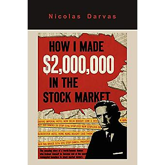 How I Made $2 -000 -000 in the Stock Market by Nicolas Darvas - 97816
