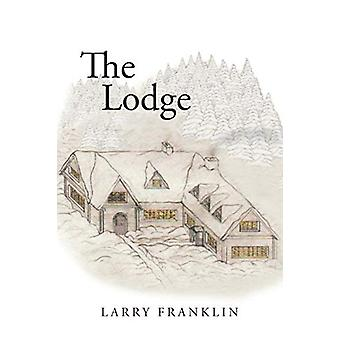 The Lodge by Larry Franklin - 9781645595816 Book