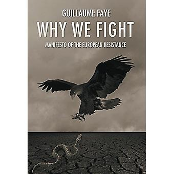 Why We Fight by Guillaume Faye - 9781907166198 Book