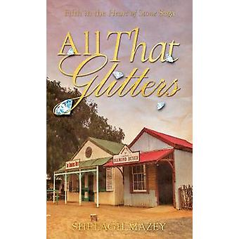 All That Glitters Fifth Novel In The Heart Of Stone Saga