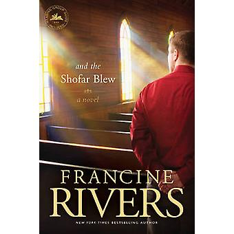 And the Shofar Blew by Francine Rivers - 9781414370675 Book