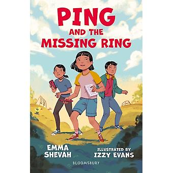 Ping and the Missing Ring A Bloomsbury Reader by Emma Shevah