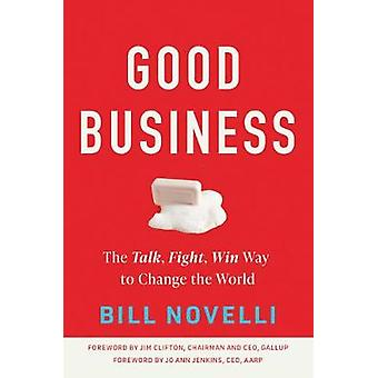 Good Business The Talk Fight Win Way to Change the World