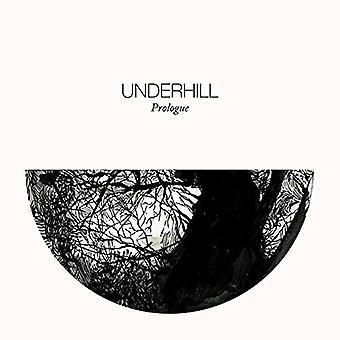 Underhill - proloog [CD] USA importeren