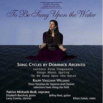 Argento/Vaughan Williams - To Be Sung Upon the Water: Song Cycles by Dominick Argento [CD] USA import