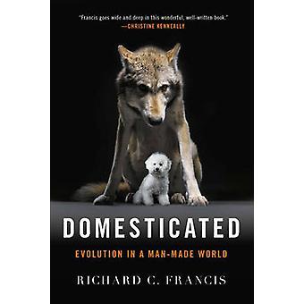 Domesticerade - Evolution i en konstgjord värld av Richard C. Francis - 9