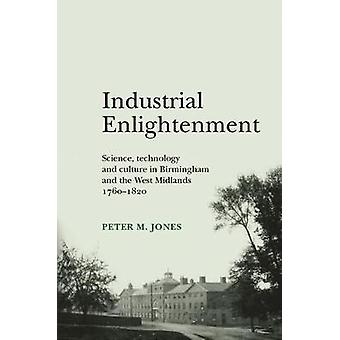 Industrial Enlightenment - Science - technology and culture in Birming