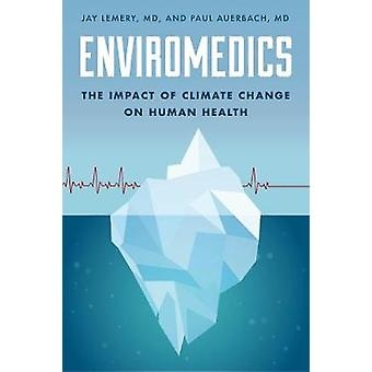 Enviromedics - ilmaston vaikutuksista ihmisten terveyteen Jay Lem