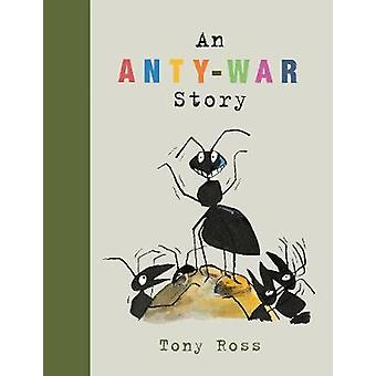 An Anty-War Story by Tony Ross - 9781783446100 Book