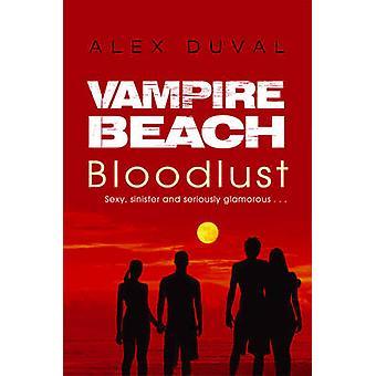 Vampire Beach - Bloodlust door Alex Duval - 9781782956709 boek