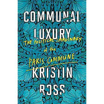 Kommunale luksus - den politiske imaginære af Pariserkommunen af Kris