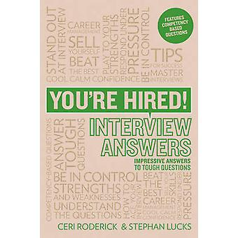 You're Hired! Interview Answers - Impressive Answers to Tough Question