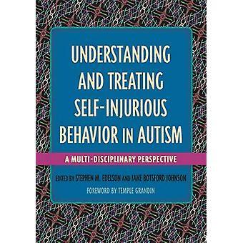Forståelse og behandling af Self-skadevoldende adfærd i autisme - en Multi
