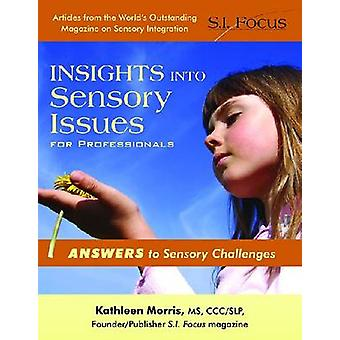 Insights into Sensory Issues for Professionals - A Collection of Groun