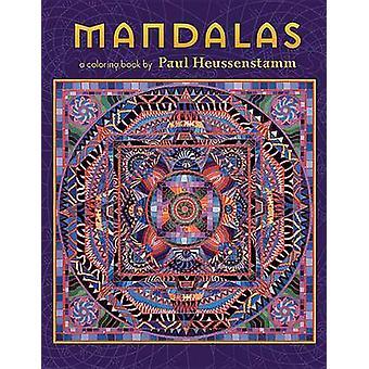Mandalas a Coloring Book by Paul Heussenstamm by Illustrated by Paul Heussenstamm