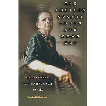 As contagens de poetisa para 100 e arcos para fora: selecionado poemas de Ana Enriqueta Teran (Lockert biblioteca de poesia em tradução)