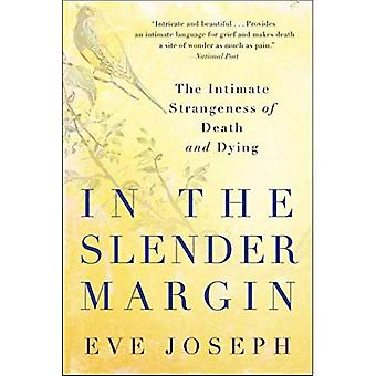 In the Slender Margin: The Intimate Strangeness of Death and Dying