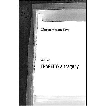 Tragedy: A Tragedy (Oberon Modern Plays)