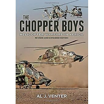 The Chopper Boys. Helicopter Warfare In Africa (Revised and Expanded Edition)