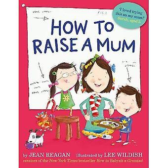 How to Raise van een moeder