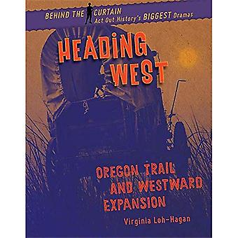 Heading West: Oregon Trail and Westward Expansion (Behind the Curtain)