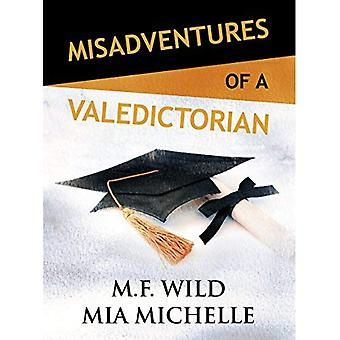 Misadventures of a Valedictorian (Series Coming� Soon)