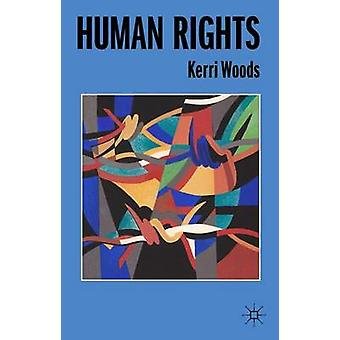 Human Rights by Woods & Kerri