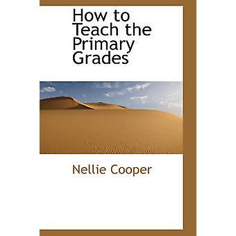 Hur man undervisar lågstadiet av Cooper & Nellie