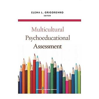 Multicultural Psychoeducational Assessment by Grigorenko & Elena L.
