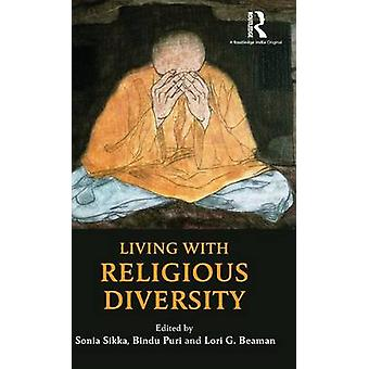 Living with Religious Diversity by Sikka & Sonia