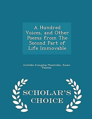 A Hundred Voices and Other Poems from The Second Part of Life Immovable  Scholars Choice Edition by Phoutrides & Aristides Evangelus