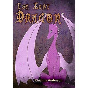 The Last Dragon by Rhianna Anderson