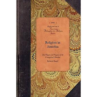 Religion in America by Robert Baird