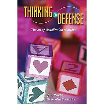 Thinking on Defense by Priebe & Jim