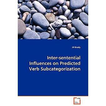 Intersentential Einflüsse auf die vorhergesagte Verb Subcategorization von Brady & Jill