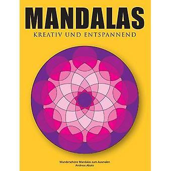 Mandalas kreativ und entspannend af Abato & Andreas