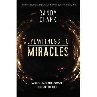 Eyewitness to Miracles by Randy Clark - 9780785219057 Book