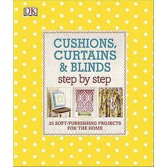 Cushions - Curtains and Blinds Step by Step - 25 Soft-Furnishing Proje