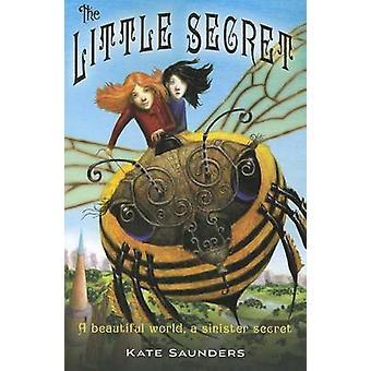 The Little Secret by Kate Saunders - William Carman - 9780312674274 B
