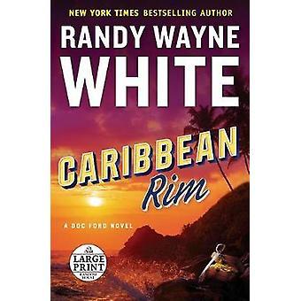 Caribbean Rim by Randy Wayne White - 9780525589150 Book