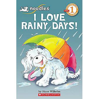 Noodles - I Love Rainy Days! by Hans Wilhelm - 9780545245036 Book