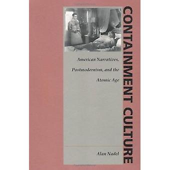 Containment Culture - American Narrative - Postmodernism - and the Ato