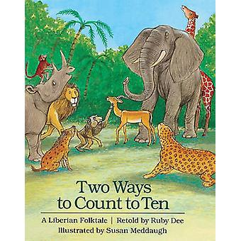 Two Ways to Count to Ten by Ruby Dee - Susan Meddaugh - 9780833543127