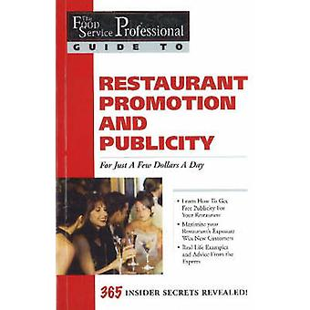 Food Service Professionals Guide to Restaurant Promotion & Public