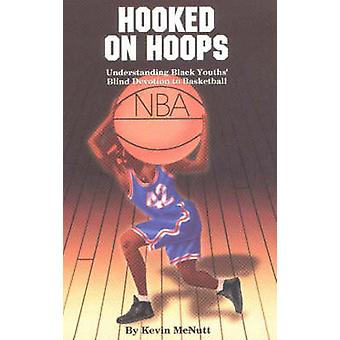 Hooked on Hoops - Understanding Black Youth's Blind Devotion to Basket