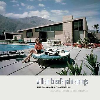 William Krisel's Palm Springs - The Language of Modernism by Heidi Cre