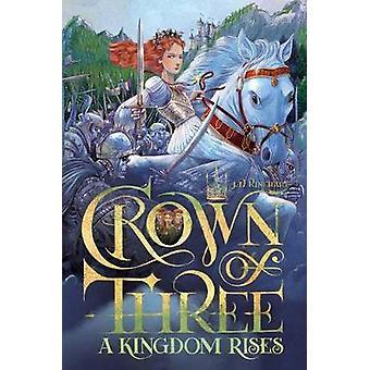 A Kingdom Rises by J D Rinehart - 9781481424493 Book
