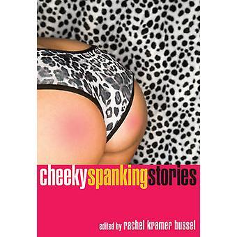 Cheeky Spanking Stories by Rachel Kramer Bussel - 9781573448185 Book
