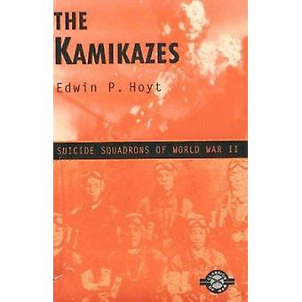 The Kamikazes - Suicide Squadrons of World War II by Edwin P. Hoyt - 9