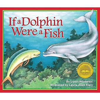 If a Dolphin Were a Fish by Loran Wlodarski - Laurie Allen Klein - 97